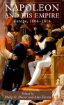 Napoleon and His Empire: Europe, 1804-1814 - Forrest, Philip Dwyer, Alan Forrest