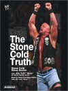 The Stone Cold Truth (Audio) - Steve Austin, Dennis Brent, J.R. Ross