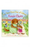 It's Your First Day of School, Annie Claire - Nancy White Carlstrom, Margie Moore