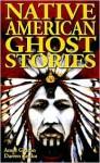 Native American Ghost Stories - Amos Gideon, Darren Zenko