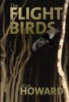 The Flight of Birds. Alan Howard - Alan Howard