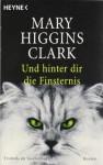 Und hinter dir die Finsternis - Mary Higgins Clark, Andreas Gressmann