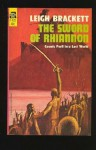 The Sword of Rhiannon - Leigh Brackett