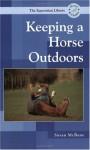 Keeping a Horse Outdoors - Susan McBane