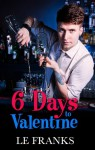 6 Days to Valentine - L.E. Franks