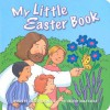 My Little Easter Book - Julie Steigemeyer, Julie Stiegemeyer, Dana Regan