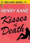 Kisses of Death - Henry Kane