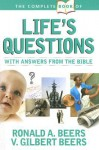The Complete Book of Life's Questions: With Answers from the Bible - Ronald A. Beers, V. Gilbert Beers