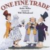 One Fine Trade - Bobbi Miller, Will Hillenbrand