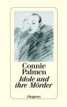 Idole und ihre Mörder - Connie Palmen, Hanni Ehlers