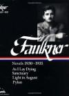William Faulkner : Novels 1930-1935 : As I Lay Dying, Sanctuary, Light in August, Pylon (Library of America) - Joseph Blotner, William Faulkner, Noel Polk