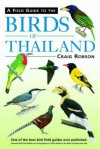 A Field Guide to the Birds of Thailand - Craig Robson