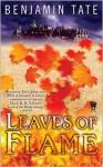 Leaves of Flame - Benjamin Tate