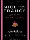 Nice Is Just a Place in France: How to Win at Basically Everything - The Betches, Arika Rapson