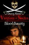 Vampires of Noctra: Blood Bounty - Darcy Abriel