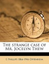 The Strange Case of Mr. Jocelyn Thew - E. Phillips Oppenheim