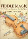 Sally O'Reilly: Fiddle Magic - 180 Technical Exercises for the Violin - Sally O'Reilly