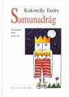 Samunadrág - Endre Kukorelly, Béla Tetteamanti