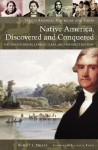 Native America, Discovered and Conquered: Thomas Jefferson, Lewis & Clark, and Manifest Destiny - Robert J. Miller, Elizabeth Furse (Foreword)