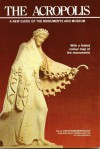 The Acropolis: A New Guide of the Monuments and Museum - G. Papathanassopoulos, David Turner, Nigel Spencer, Andreas Bayias