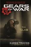 Gears of War: The Slab (Gears of War 5) - Karen Traviss