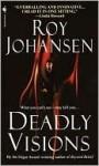Deadly Visions - Roy Johansen
