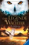 Die Belagerung (Die Legende der Wächter, #4) - Kathryn Lasky, Katharina Orgaß