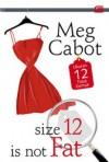 Size 12 Is Not Fat - Ukuran 12 Tidak Gemuk - Meg Cabot, Barokah Ruziati