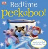 Bedtime Peekaboo! - Dawn Sirett, Dave King