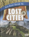 The Kids' Guide to Lost Cities - Sean Stewart Price, Timothy L. Mcandrews