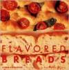 Flavored Breads - Linda Collister, Patrice de Villiers