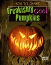 HOW TO CARVE FREAKISHLY COOL PUMPKINS by Schuette, Sarah L. ( Author ) on Jan-01-2011[ Hardcover ] - Sarah L. Schuette