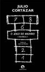 O Jogo do Mundo (Rayuela) - Julio Cortázar, José Luís Peixoto, Alberto Simões