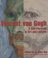 Vincent Van Gogh: A Self-Portrait in Art and Letters - H. Anna Suh, Vincent van Gogh, Alayne Pullen