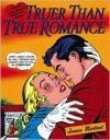 Truer Than True Romance: Classic Love Comics Retold - Jeanne Martinet