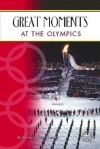 Great Moments at the Olympics - Joanne Mattern, James Mattern