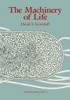 The Machinery of Life - David S. Goodsell