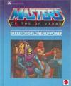 Skeletor's Flower of Power - Bryce Knorr, James Holloway, Harry J. Quinn