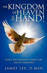 The Kingdom of Heaven Is at Hand! - James Lee