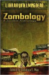 Zombology: A Zombie Anthology - Rebecca E. May, Michelle McCrary, Derek Gunn, T. Patrick Rooney, Robert Cordray, Kody Boy, Pascal Van den Beemd, Don Newberry, Gregory Michaels, R. Thomas Riley, Mike Steele, Brad Zipprich, D.L. Snell, Shane Sullivan, Rob Fox, Eric S. Brown, Robert R. Best, Tel Williams, D