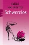 Schwerelos - Ildikó von Kürthy