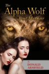 The Alpha Wolf Bent Me Over - Donald Armfield
