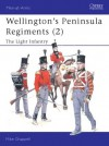 Wellington's Peninsula Regiments (2): The Light Infantry - Mike Chappell