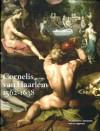Cornelis van Haarlem: 1562-1638 - Judith Niessen, Yvonne Bleyerveld, Karel Schampers, Els Brinkman, Barbera van Kooij