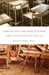 Struggling for Effectiveness: CIDA and Canadian Foreign Aid - Stephen Brown