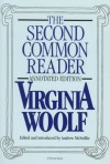 The Second Common Reader - Virginia Woolf, Andrew McNeillie