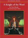 A Knight of the Word: The Word & The Void Trilogy, Book 2 (MP3 Book) - Terry Brooks, George K. Wilson