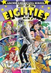 Best of the Eighties / Book #2 (Archie Americana Series) - George Gladir, Rex Lindsey