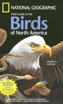 National Geographic Field Guide to the Birds of North America - National Geographic Society, Mel Baughman, John Fitzpatrick