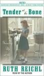 Tender at the Bone (Cassette) - Ruth Reichl